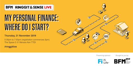 Ringgit & Sense Live - My Personal Finance: Where Do I Start?