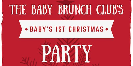 The Baby Brunch Club's Baby's 1st Christmas