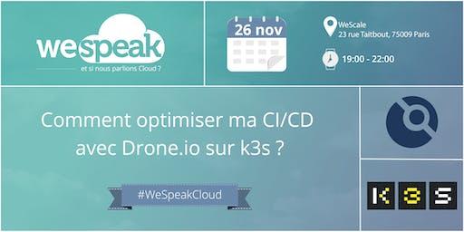 """#WeSpeakCloud : """"Comment optimiser ma CI/CD  avec Drone.io sur k3s ?"""""""