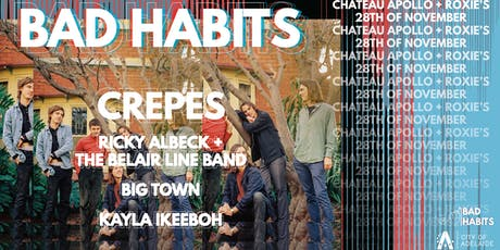 BAD HABITS // Crepes + Ricky Albeck & The BLB, Big Town & KAYLA tickets