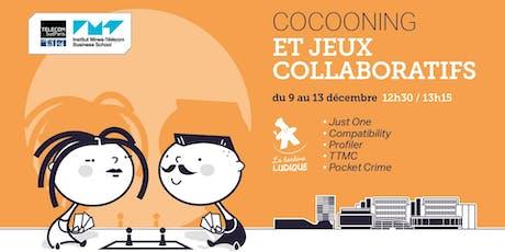 Cocooning et jeux collaboratifs tickets