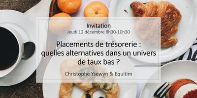 Placements de trésorerie : quelles alternatives dans un univers de taux bas ?