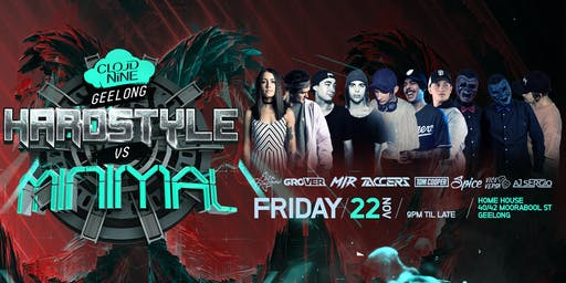 Minimal vs Hardstyle . Cloud Nine Geelong