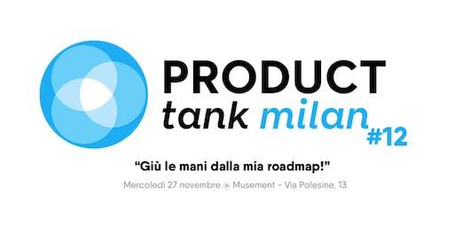 Product Tank Milano #12 - Giù le mani dalla mia roadmap!