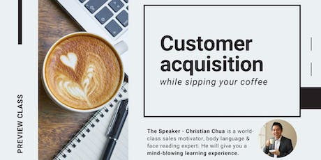 Preview Class: Customer acquisition while sipping your coffee tickets