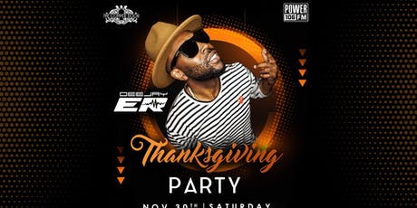 Thanksgiving Bash with Power106 DeeJay ER tickets