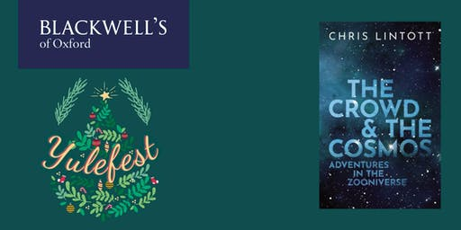 Yule Fest 2019 - Chris Lintott 'The Crowd & The Cosmos'