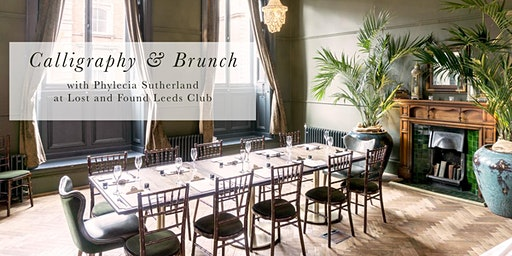 Calligraphy and Brunch at Lost and Found Leeds Club