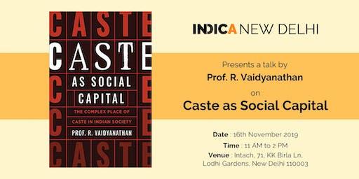 """Talk on """"Caste as Social Capital"""" by Prof R. Vaidyanathan"""