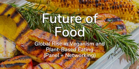 Future of Food: Global Rise in Veganism and Plant-Based Eating (Panel + Networking) tickets