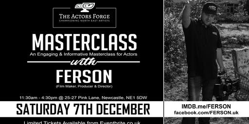 The Actors Forge: Ferson (North East Films) Screen Acting Masterclass