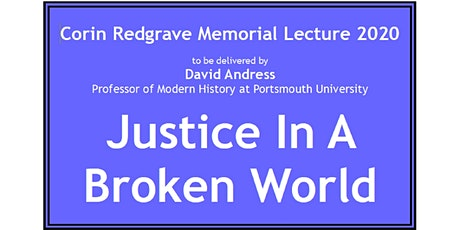 Corin Redgrave Memorial Lecture: JUSTICE IN A BROKEN WORLD tickets