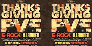 Thanksgiving Eve with DJ E-ROCK & ROMEO REYES,...