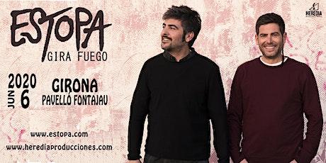 ESTOPA presenta GIRA FUEGO en Girona entradas
