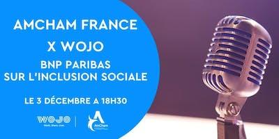 AmCham France x Wojo : BNP Paribas sur l'inclusion sociale