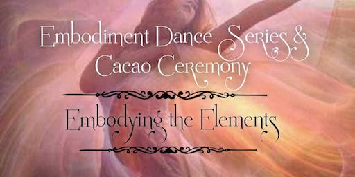 Embodiment Dance Series & Cacao Ceremony