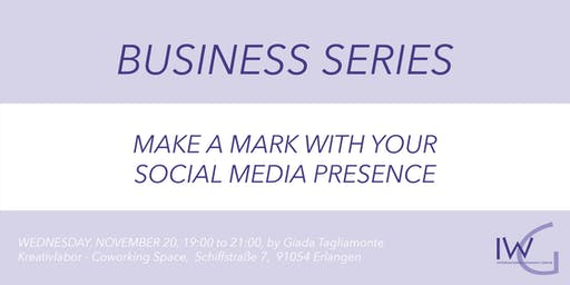 MAKE A MARK WITH YOUR SOCIAL MEDIA PRESENCE