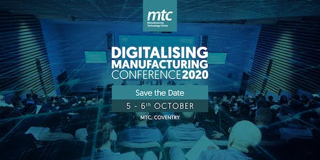 MTC Digitalising Manufacturing Conference 2020: Register Your Interest tickets