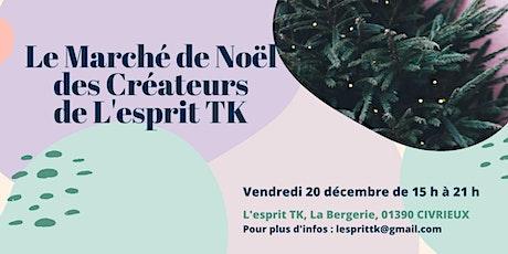Le Marché de Noël Des Créateurs de L'Esprit TK billets