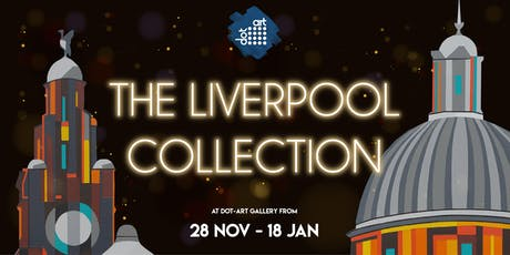 The Liverpool Collection at DOT-ART - Private View tickets