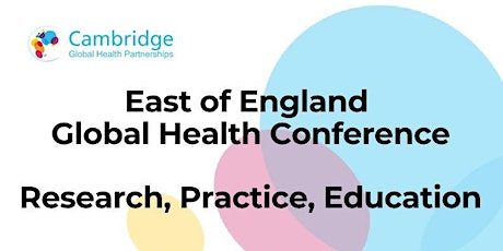 East of England Global Health Conference: Research, Practice, Education tickets