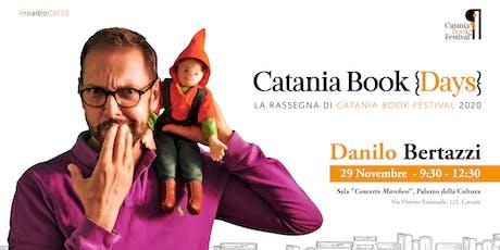 Danilo Bertazzi (Tonio Cartonio) @Catania Book Days biglietti
