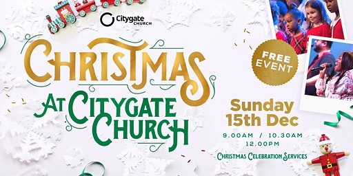 Christmas Celebration @ Citygate Church