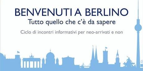 Benvenuti a Berlino - Ciclo di Incontri Informativi - Il Sistema Sanitario tickets