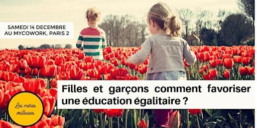Atelier : filles et garçons comment favoriser une éducation égalitaire ?