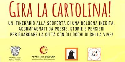 Gira la Cartolina - Itinerari guidati alternativi a Bologna