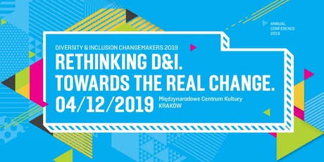 D&I CHANGEMAKERS 2019: RETHINKING D&I. TOWARDS THE REAL CHANGE. tickets
