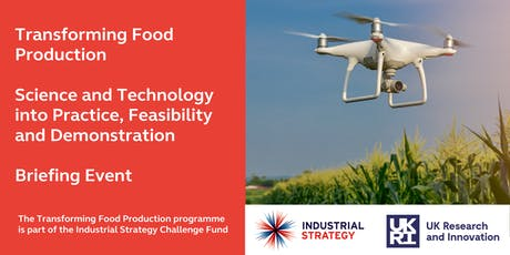 Expression of Interest: Transforming Food Production; Science and Technology into Practice, Feasibility and Demonstration Briefing Event - York tickets