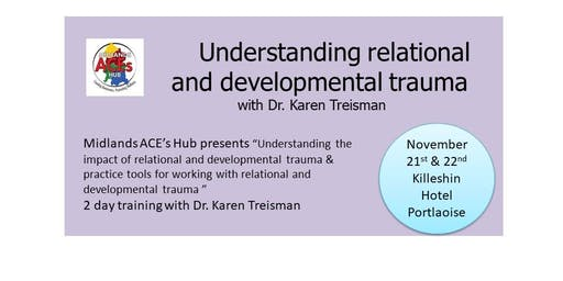 Dr. Karen Treisman Relational and Developmental Trauma 2 Day Training