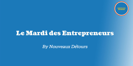 Le Mardi des Entrepreneurs billets