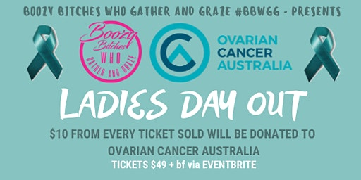 Boozy Bitches Who Gather and Graze - EAGLEHAWK - LADIES DAY OUT