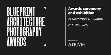 Blueprint Architecture Photography Awards 2019 In association with Atrium tickets