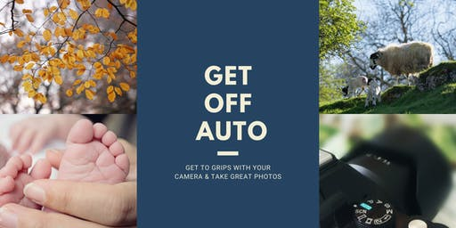 Get Off Auto on your Digital Camera