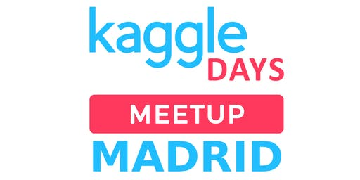 Kaggle Days Meetup Madrid