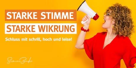 STARKE STIMME - STARKE WIRKUNG! Schluss mit schrill, hoch und leise! Tickets
