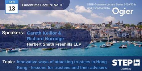 "Rescheduled - STEP Lunchtime Lecture No.03 -""Innovative ways of attacking trustees in Hong Kong..."" Herbert Smith Freehills tickets"