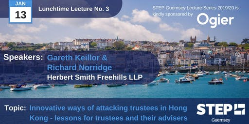 "Rescheduled - STEP Lunchtime Lecture No.03 -""Innovative ways of attacking trustees in Hong Kong..."" Herbert Smith Freehills"