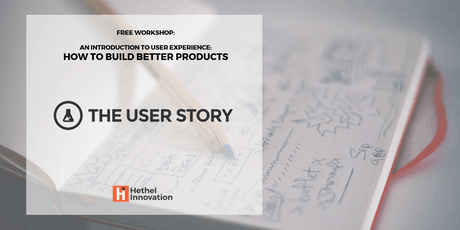 Intro to User Experience - How to Build Better Products (The User Story) tickets
