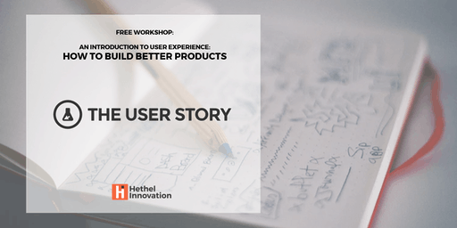 Intro to User Experience - How to Build Better Products (The User Story)