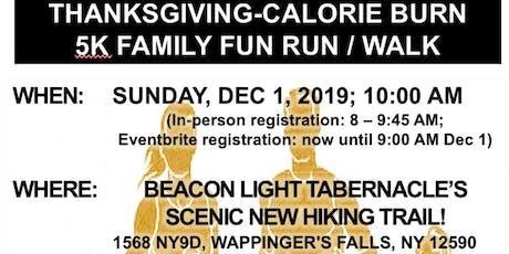 Thanksgiving-Calorie Burn 5K Fun Walk/Run tickets