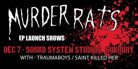 """SUNBURY -Murder Rats """"Flogging A Dead Rat"""" EP Launch / With Special Guests. tickets"""
