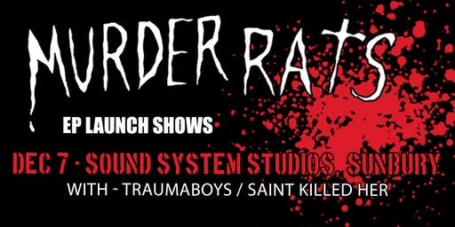 "SUNBURY -Murder Rats ""Flogging A Dead Rat"" EP Launch / With Special Guests."
