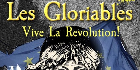 """Les Gloriables - A Comedy Inspired by """"Les Miserables"""" tickets"""