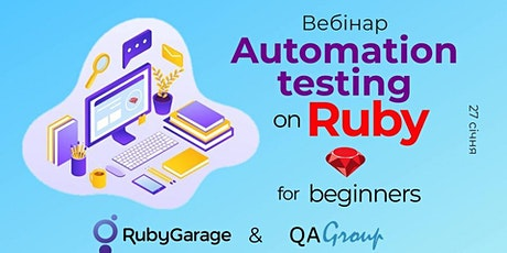 Вебінар: Automation testing on Ruby for beginners tickets