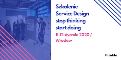 Szkolenie Service Design - stop thinking start doing
