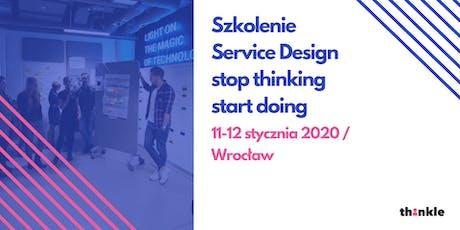 Szkolenie Service Design - stop thinking start doing tickets